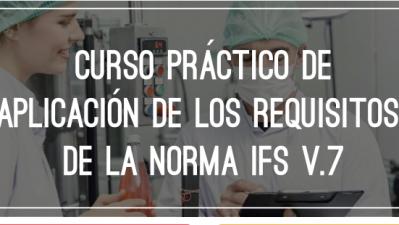23-24/09/2021 - CURSO PRÁCTICO DE APLICACIÓN DE LOS REQUISITOS DE LA NORMA IFS V.7